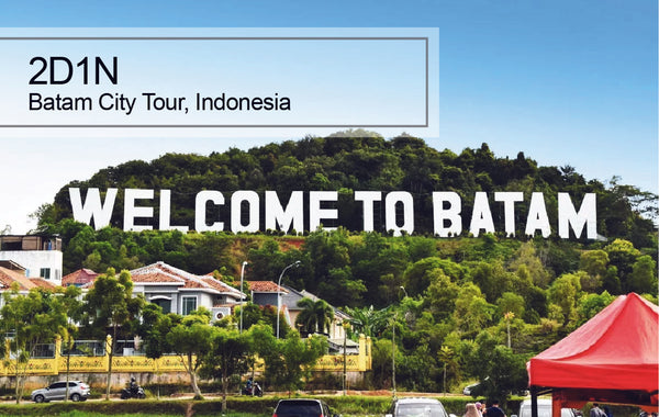 2D1N Batam City Tour, Indonesia