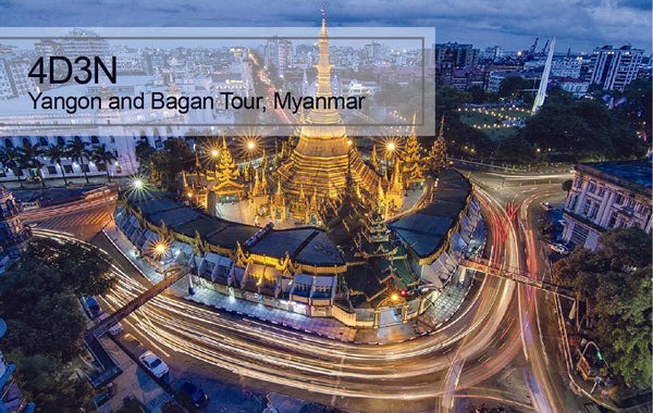 4D3N Yangon and Bagan Tour, Myanmar