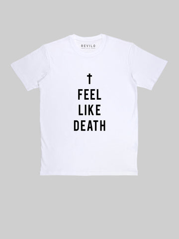 I Feel Like Death T shirt