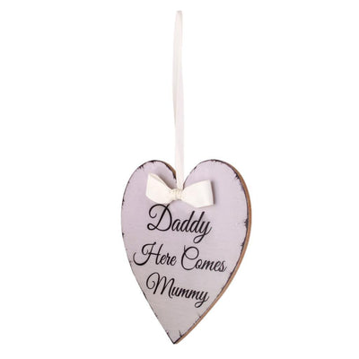 Daddy Here Comes Mummy Heart Wedding Hanging Sign Plaque Favour Decoration