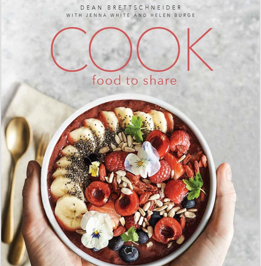 Cook - Food to Share by Helen Burge, Jenna White & Dean Brettschnieder