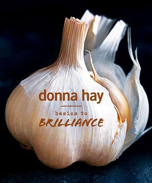 Basics to Brilliance - Donna Hay - The Fishwives Singapore