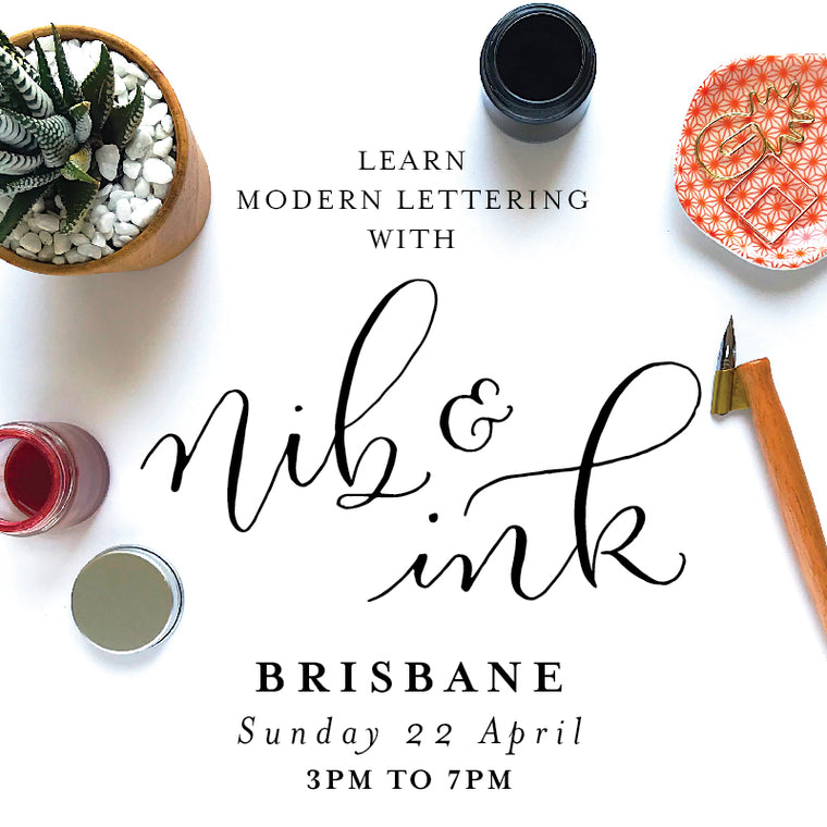 Learn Modern Lettering with Nib and Ink at our Brisbane Workshop