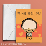 I'm Mad About You - Valentine's Card