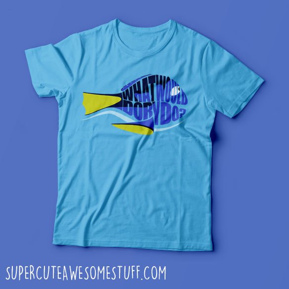 What Would Dory Do T-Shirt