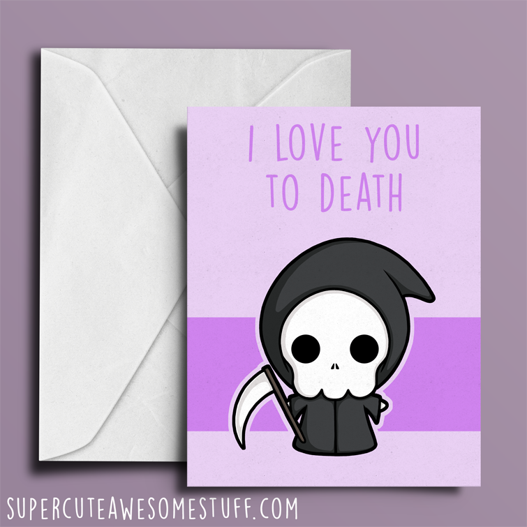 I Love You To Death - Valentine's Card