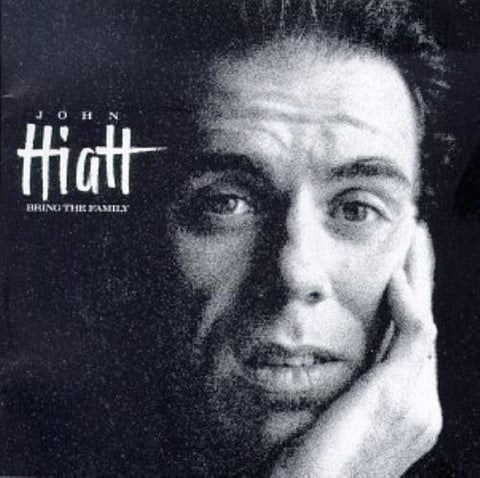John Hiatt - Bring The Family - Shop Busted Flat Records