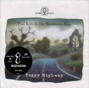 Paul Kelly - Foggy Highway
