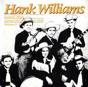 Hank Williams - Lovesick Blues August 1947 - December 1948 Volume II - Shop Busted Flat Records