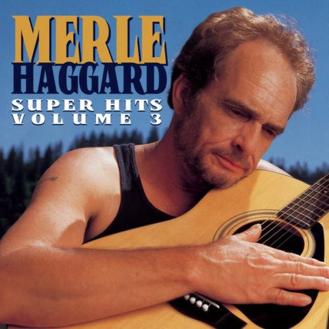 Merle Haggard - Super Hits Volume 3