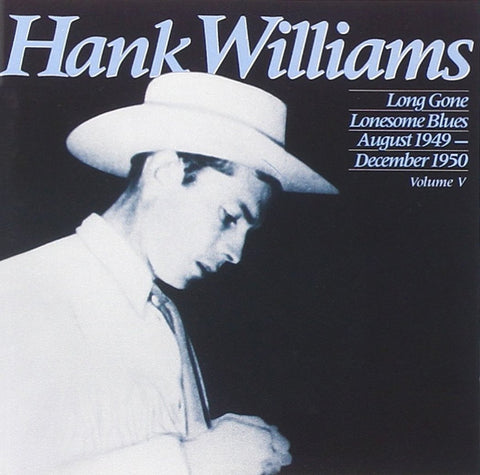 Hank Williams - Long Gone Lonesome Blues August 1949 - December 1950 - Shop Busted Flat Records
