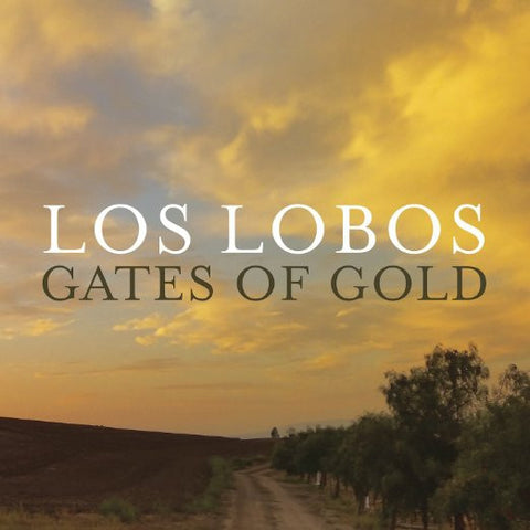 Los Lobos - Gates Of Gold - Shop Busted Flat Records