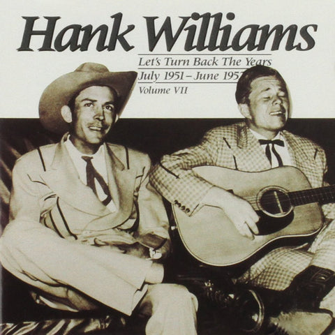 Hank Williams - Let's Turn Back The Years July 1951 - June 1952 - Shop Busted Flat Records