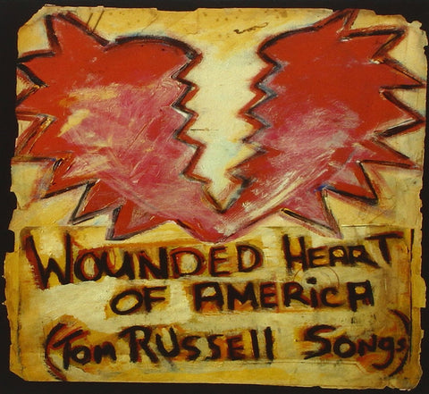 Wounded Heart Of America (Tom Russell Songs)