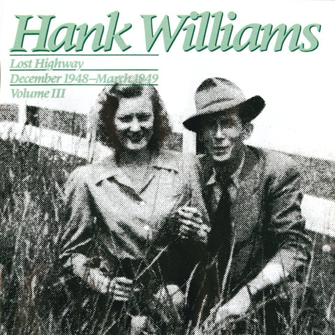Hank Williams - Lost Highway December 1948 - March 1949 Volume III - Shop Busted Flat Records