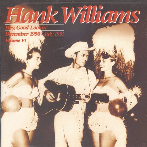 Hank Williams - Hey, Good Lookin' December 1950 - July 1951 - Shop Busted Flat Records