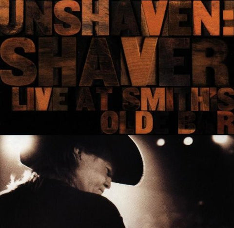Shaver - Unshaven - Live At Smith's Olde Bar - Shop Busted Flat Records