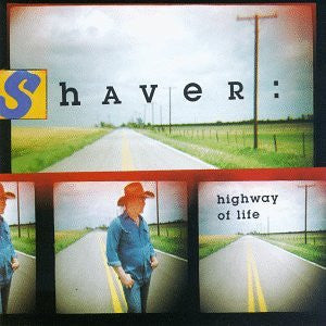 Shaver - Highway Of Life - Shop Busted Flat Records