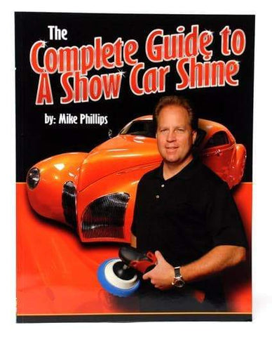 Mike Phillip's The Complete Guide to a Show Car Shine Paperback Book SIGNED