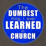 The Dumbest Thing I Ever Learned in Church