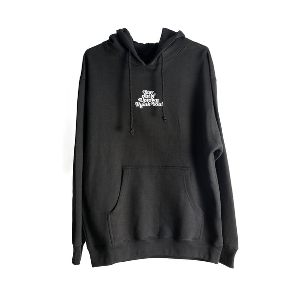 Stay Out of Uptown Hoodie - Black