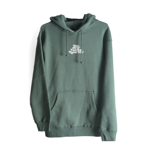 Stay Out of Uptown Hoodie - Alpine Green
