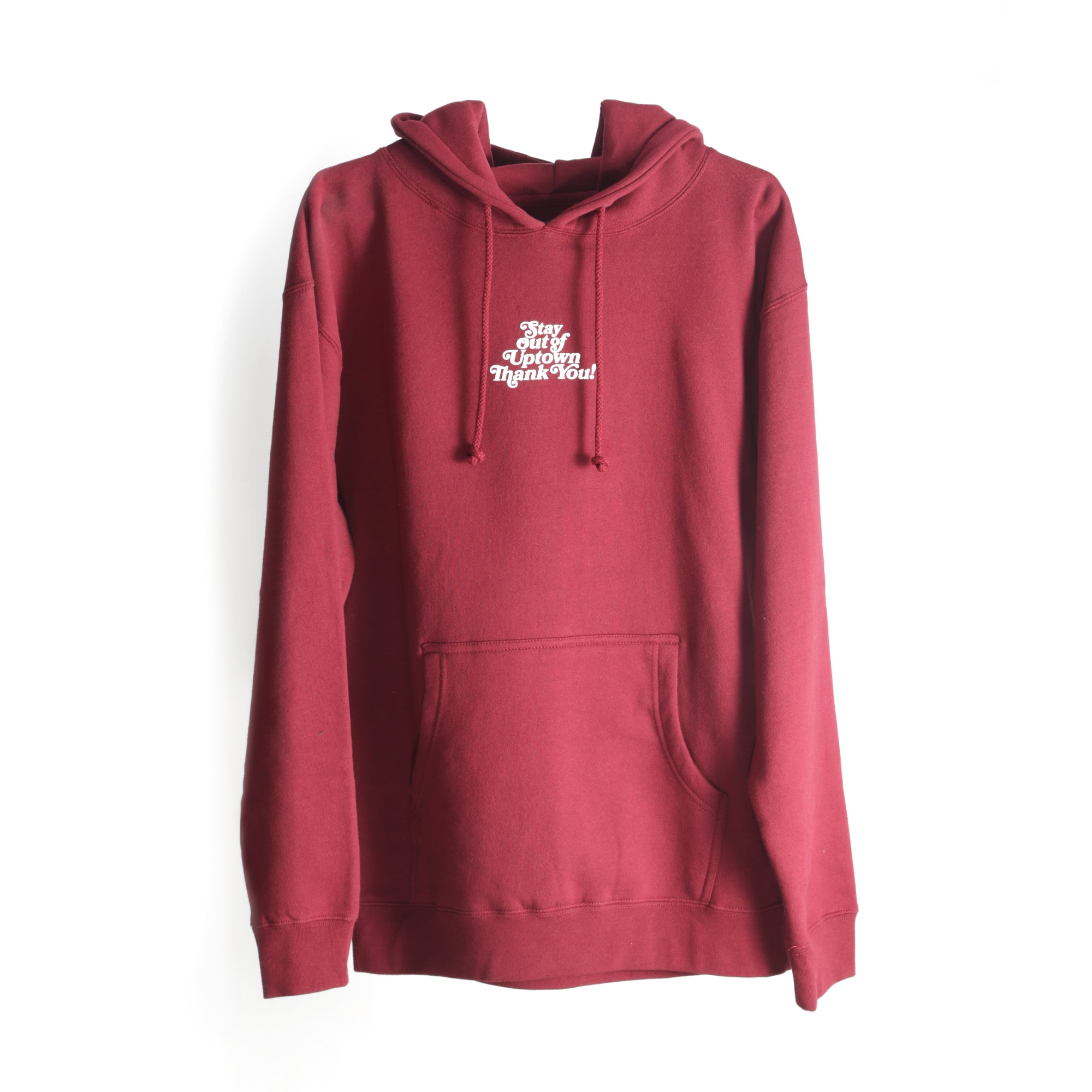 Stay Out of Uptown Hoodie - Maroon