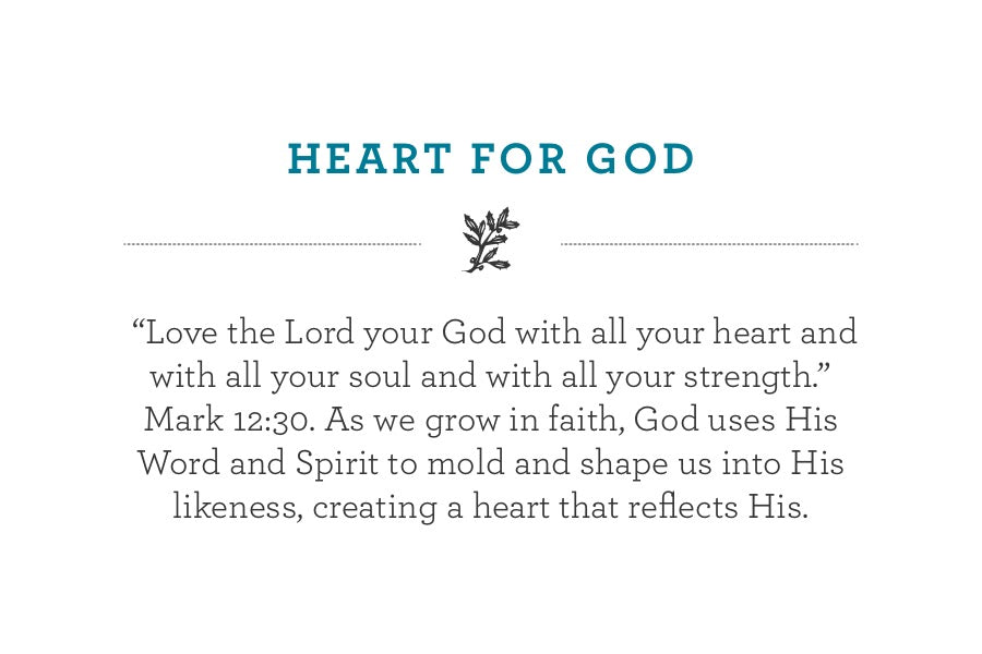 """Love the Lord your God with all your heart and with all your soul and with all your strength."" Mark 12:30. As we grow in faith, God uses His Word and Spirit to mold and shape us into His likeness, creating a heart that reflects His."