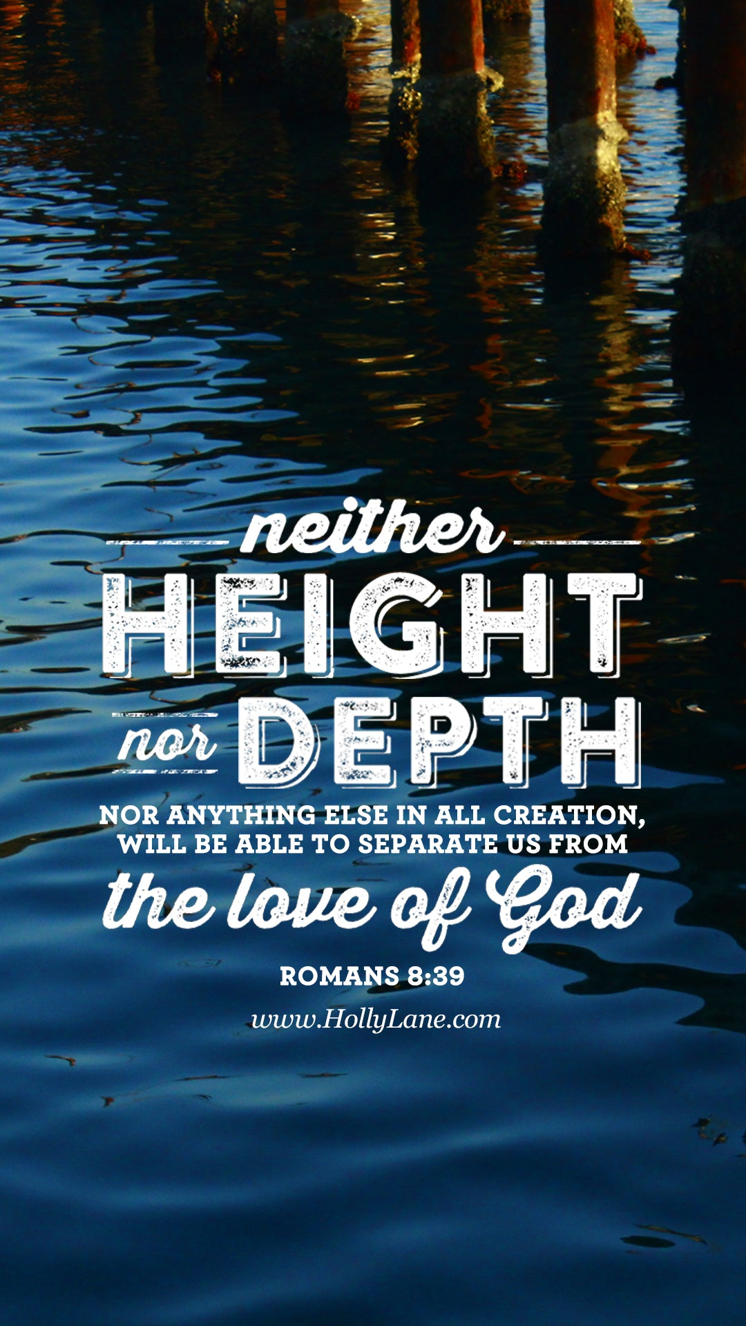 "Neither height nor depth, nor anything else in all creation, will be able to separate us from the love of God..."" Romans 8:39. Free mobile wallpaper by hollylane.com"