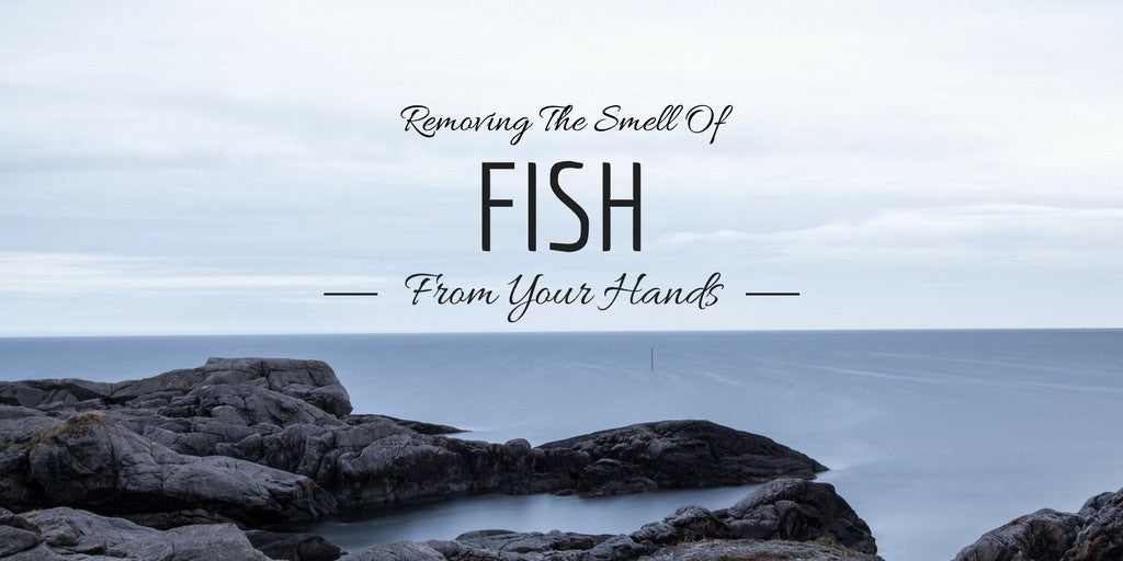 Removing The Smell Of Fish From Your Hands