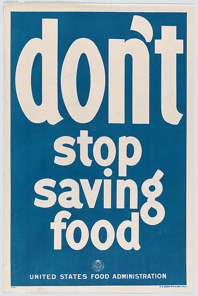 Don't Stop Saving Food Poster, United States Food Administration