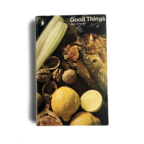 Good Things by Jane Grigson