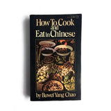 How to Cook and Eat in Chinese by Buwei Yang Chao