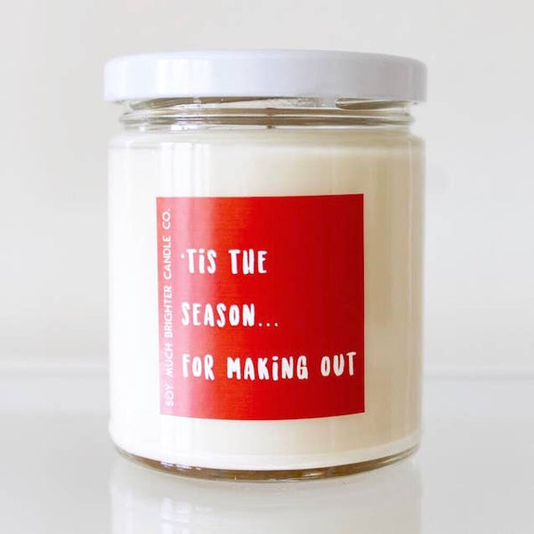 'Tis the Season for Making Out  - Handmade Soy Candle - Apple + Cinnamon + Nutmeg + Clove
