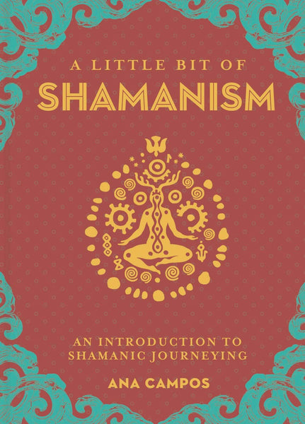 A Little Bit of Shamanism by Ana Campos