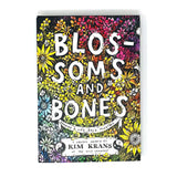Blossom & Bones: Drawing a Life Back Together by Kim Krans