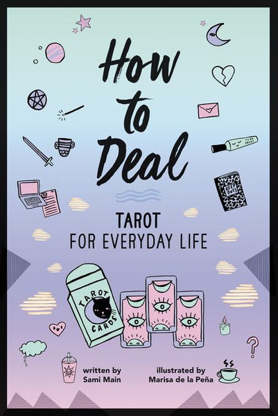 How To Deal: Tarot For Everyday Life By Sami Main