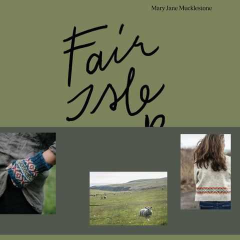 Fair Isle Weekend by Mary Jane Mucklestone - PRE-ORDER