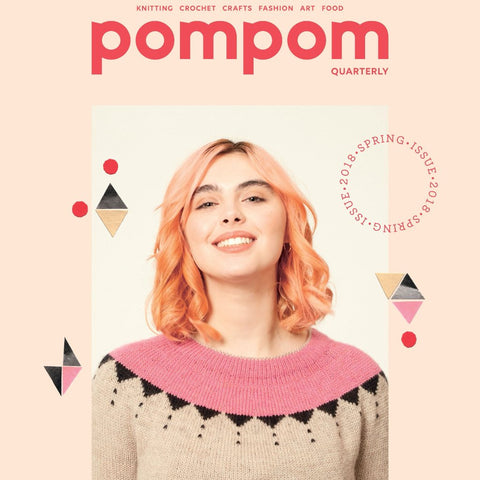 Pom Pom Quarterly Magazine Spring 2018