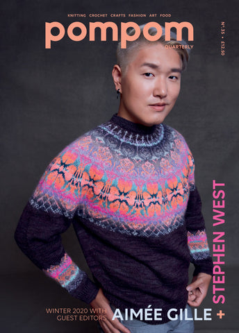 PomPom Quarterly Magazine Issue 35: Winter 2020 with Stephen West + Aimee Gille