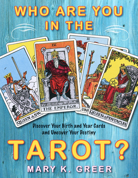 Who Are You in Tarot? by Mary Greer