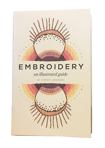 Embroidery: An Illustrated Guide by Christi Johnson