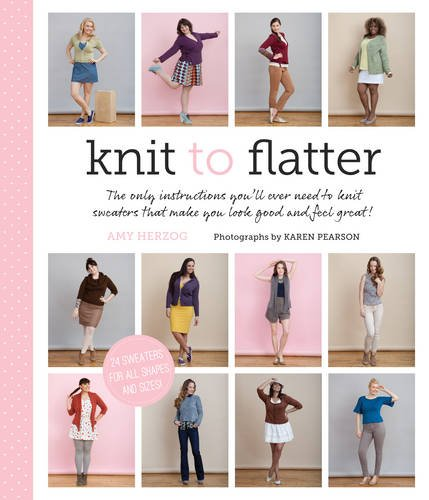 Knit to Flatter by Amy Herzog