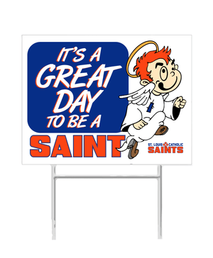 It's A Great Day - Saints Yard Sign