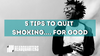 Vaping Your Way to Quitting: 5 Tips to Quit Smoking... For Good
