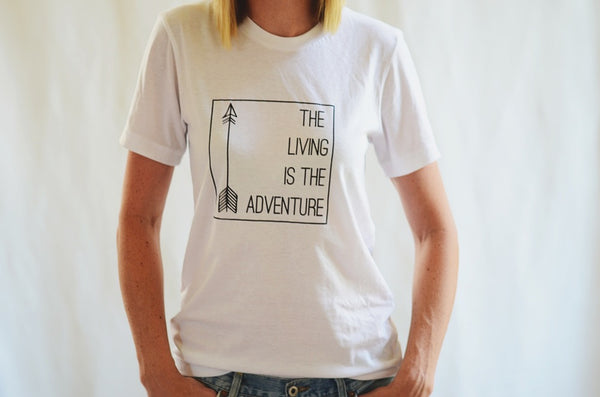 The Living Is The Adventure