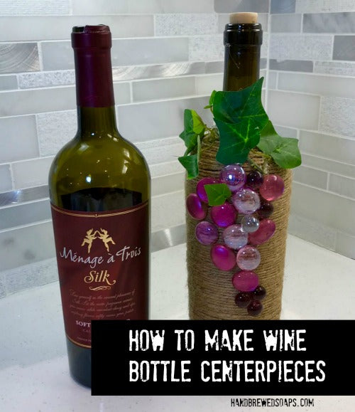 How to Make A Wine Bottle Centerpiece