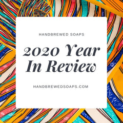 Handbrewed Soaps Year In Review