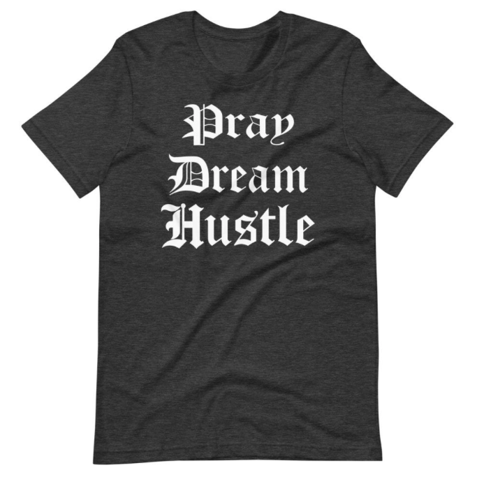 Pray Dream Hustle Charcoal Tee
