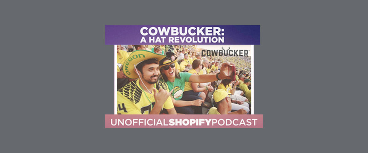 Cowbucker: A Hat Revolution - Unofficial Shopify Podcast with Kurt Elster